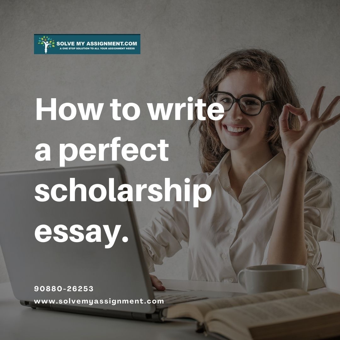 How to write a perfect scholarship essay
