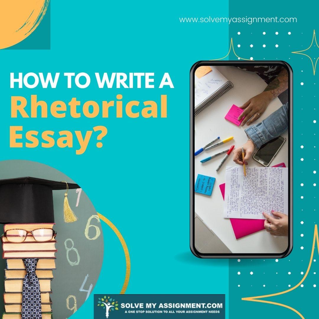 how to write a rhetorical essay